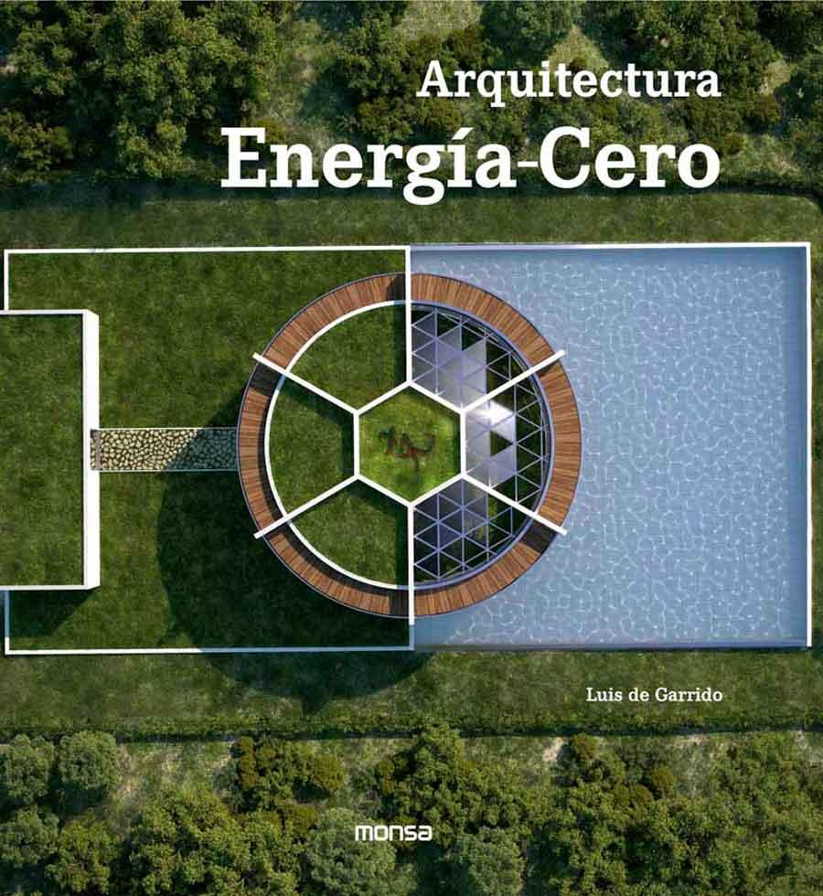 Arquitectura Energ A Cero Luis De Garrido