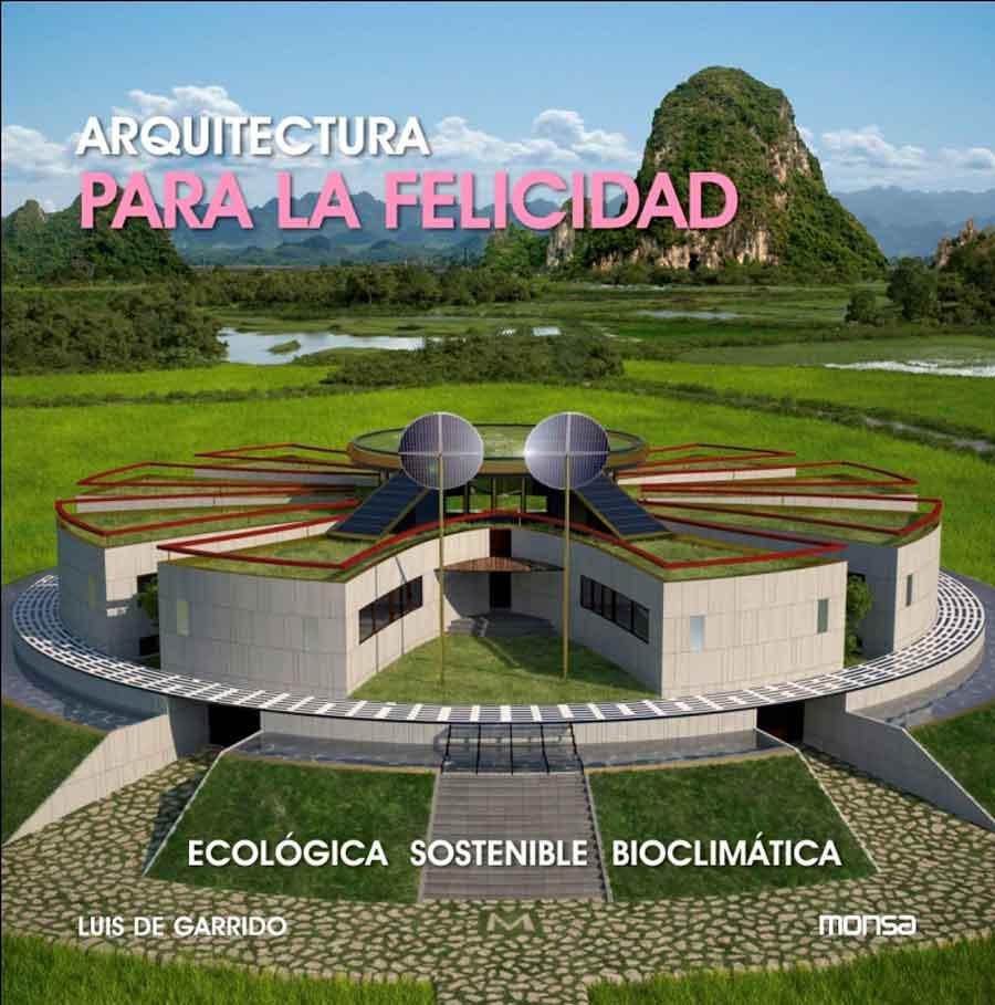 Arquitectura para la felicidad luis de garrido - Casa la felicidad ...